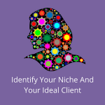 Know Your Niche And Your Ideal Client